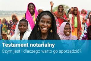UNICEF Polska / Testament notarialny – czym jest i dlaczego warto go sporządzić?