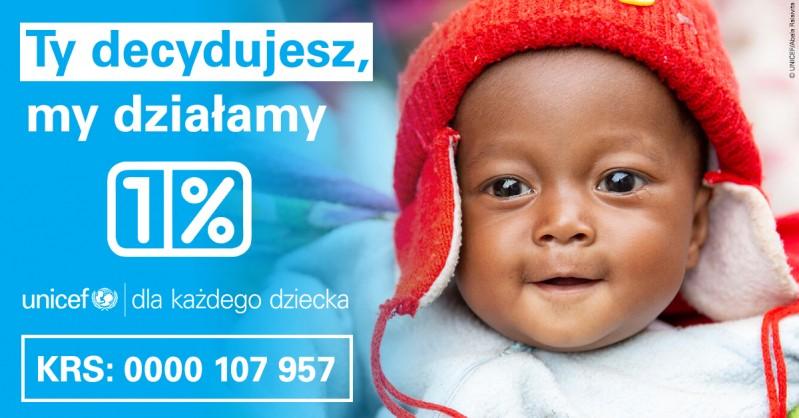 UNICEF Polska - 1% - Ty decydujesz, my działamy!