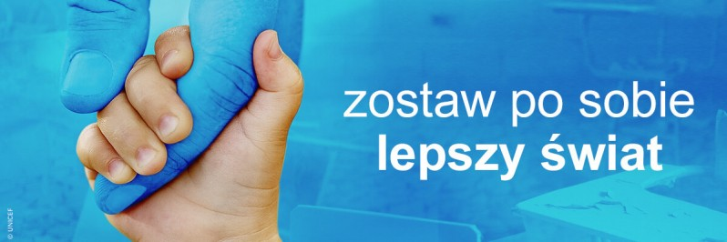 UNICEF Polska - Zostaw po sobie lepszy świat