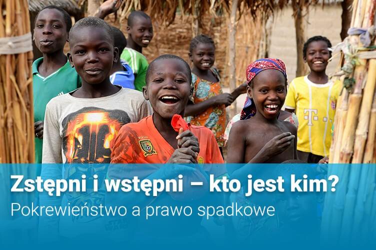 UNICEF Polska / Zstępni i wstępni – kto jest kim? Pokrewieństwo a prawo spadkowe
